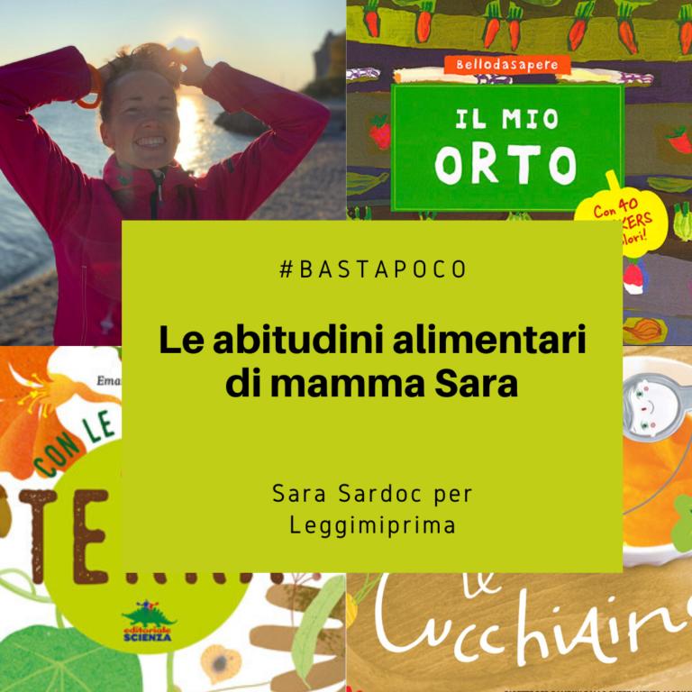 Read more about the article Le abitudini alimentari di mamma Sara: alcuni spunti