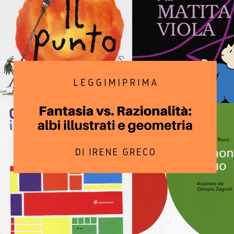 Fantasia o razionalità? Sviluppare entrambi con la geometria.