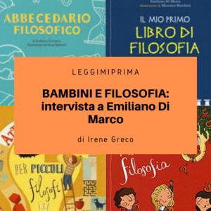I bambini e la filosofia: intervista a Emiliano Di Marco. Di Irene Greco