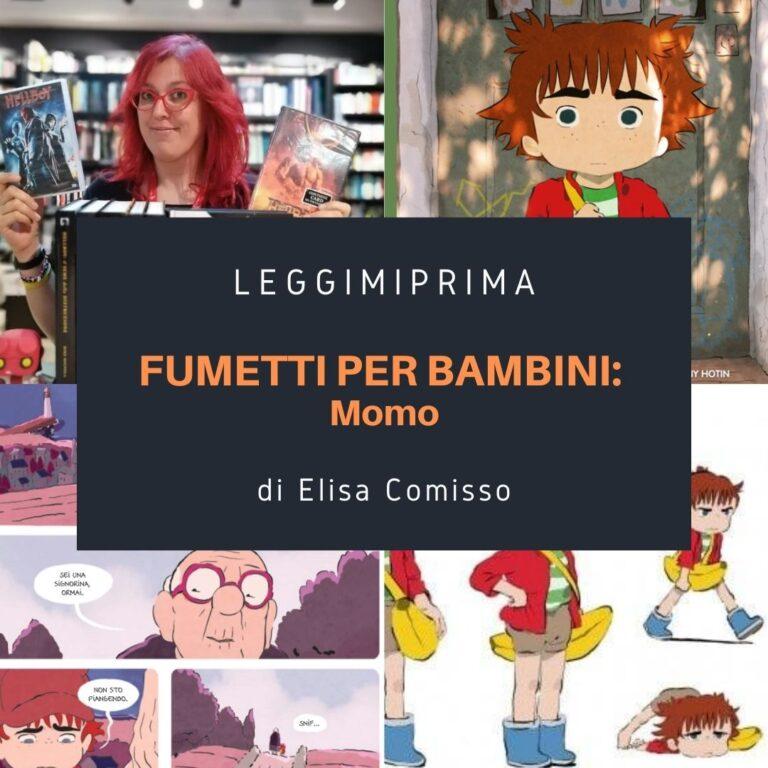 Read more about the article Fumetti per bambini: Momo, un regalo per grandi e piccini. Di Elisa Comisso.