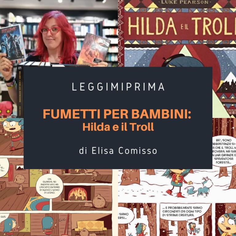 Fumetti per bambini: Hilda e il Troll. Di Elisa Comisso