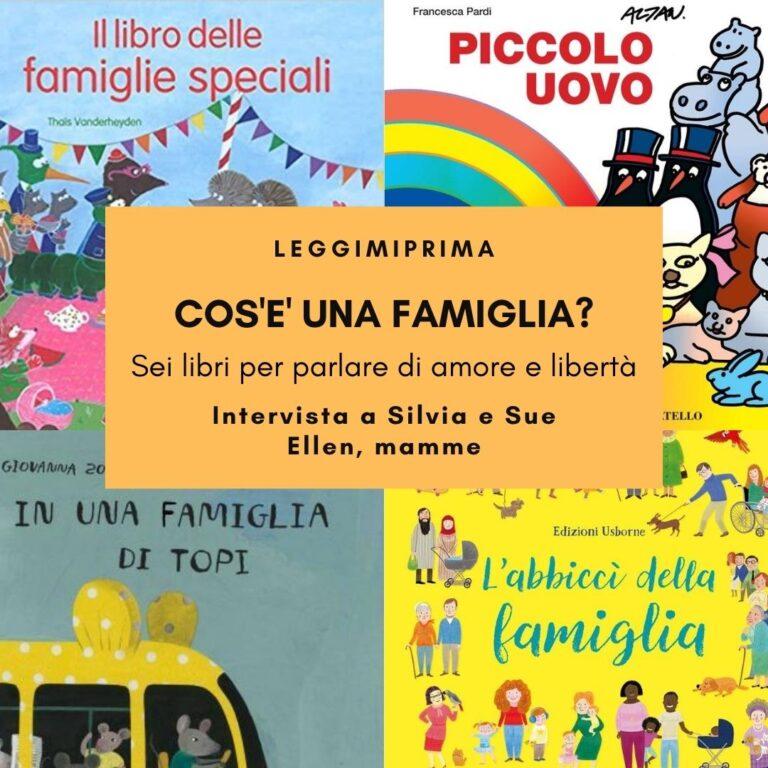 Cos'è una famiglia? Sei libri per parlare di libertà e amore.