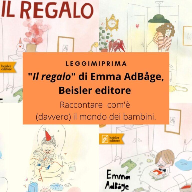 """""""Il regalo"""" di Emma AdBåge: il modo più geniale per raccontare com'è (davvero) il mondo dei bambini."""