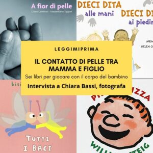 Read more about the article Il contatto tra mamma e figlio: sei libri per amarsi pelle a pelle.
