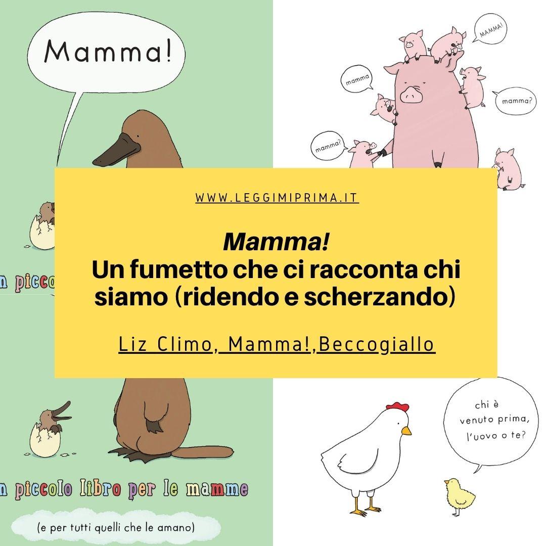La maternità: le cose stanno così. Mamma! Un fumetto di Liz Climo, Beccogiallo