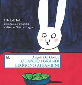 Read more about the article Quando i grandi leggono ai bambini, di Angela Dal Gobbo, Donzelli editore