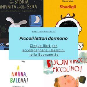 Read more about the article Piccoli lettori dormono. Cinque libri per accompagnare i bambini nel mondo della buonanotte.