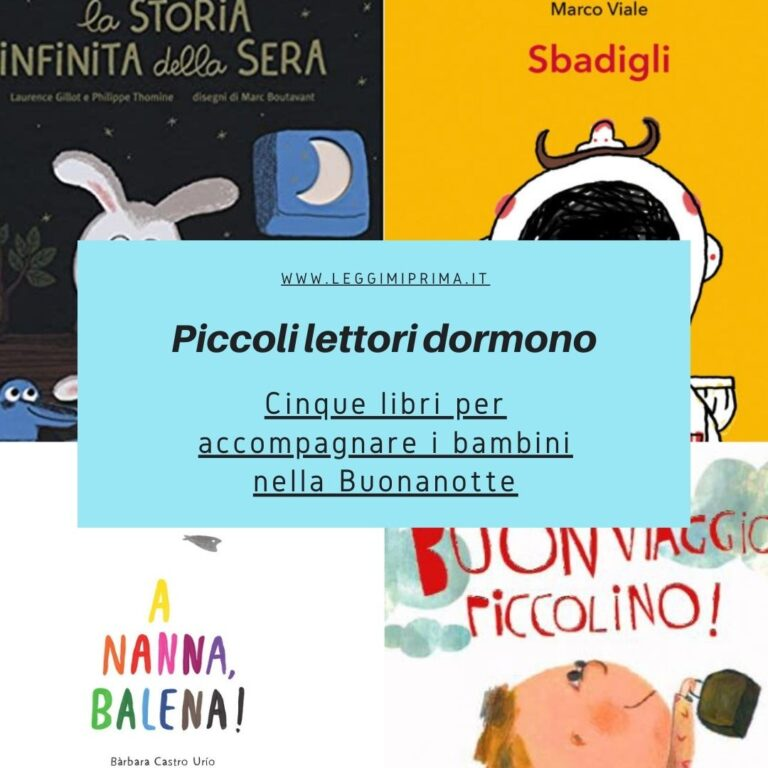 Piccoli lettori dormono. Cinque libri per accompagnare i bambini nel mondo della buonanotte.
