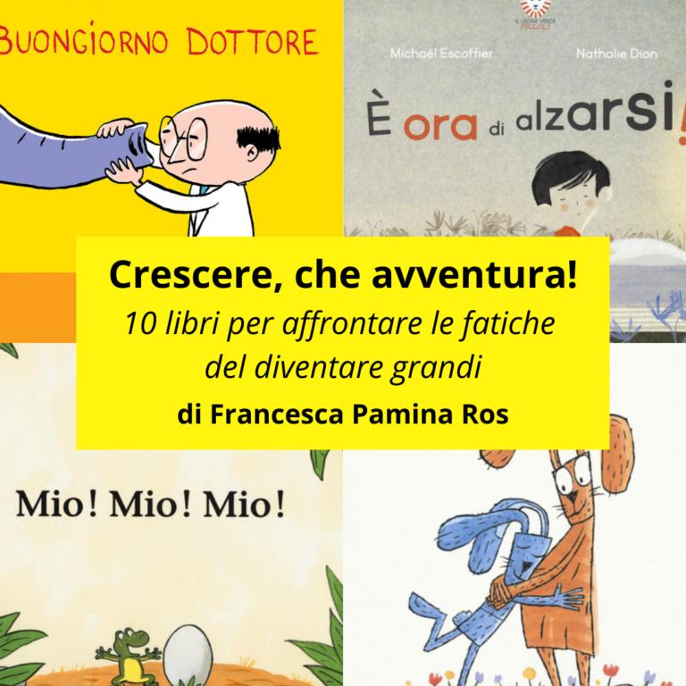 Read more about the article Crescere, che avventura! di Francesca Pamina Ros