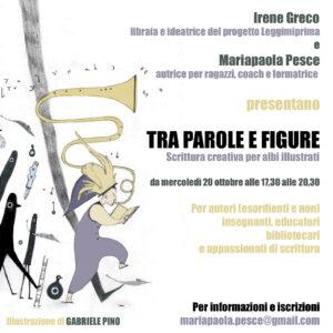 Read more about the article Tra parole e figure. Scrittura creativa per albi illustrati. Con Mariapaola Pesce e Irene Greco